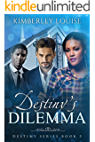 Destiny's Dilemma (Destiny Series Book 5)