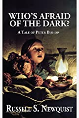 Who's Afraid of the Dark? (The Tales of Peter Bishop Book 1) Kindle Edition