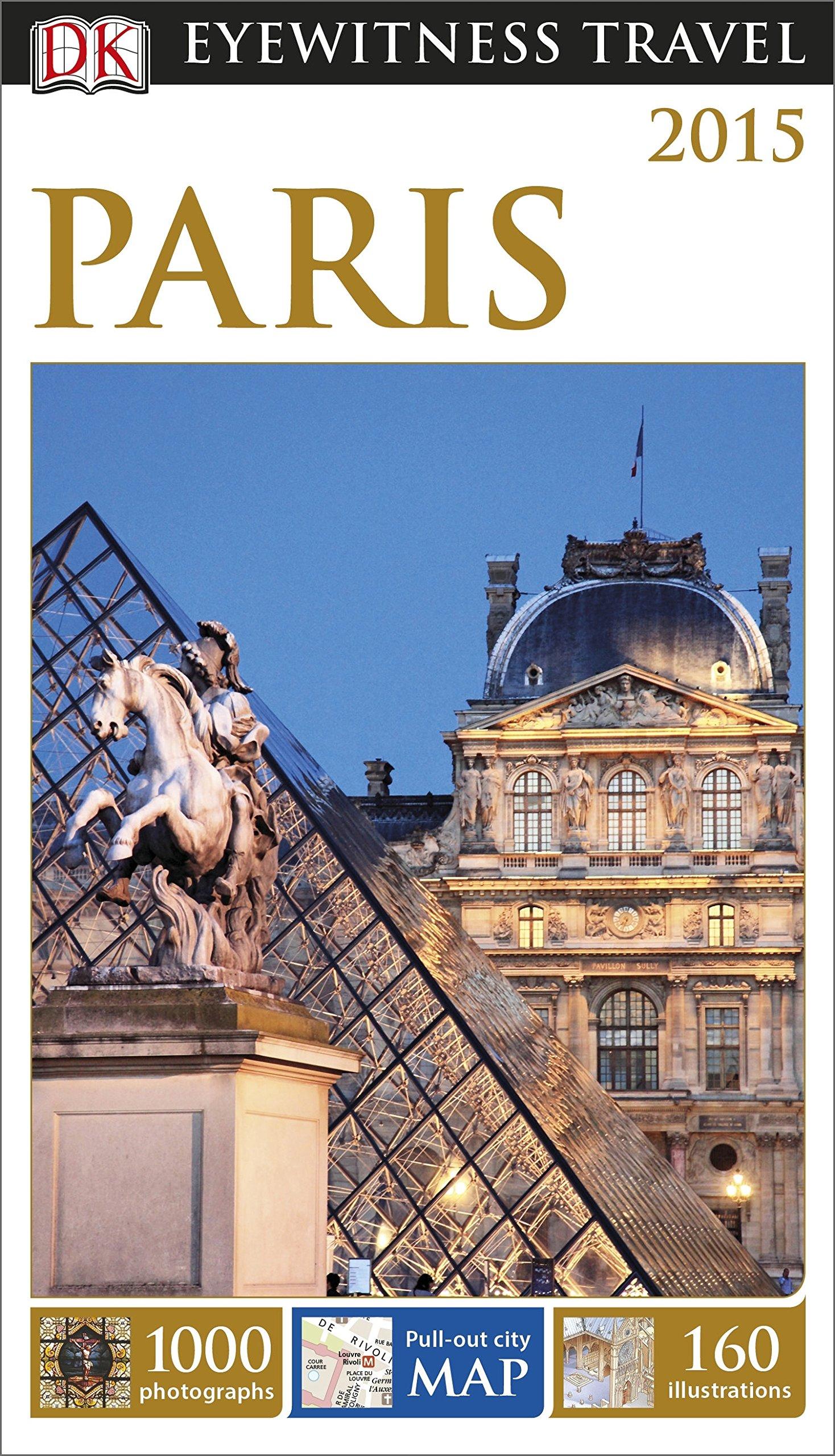DK Eyewitness Travel Guide: Paris (Eyewitness Travel Guides)