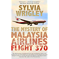 The Mystery of Malaysia Airlines Flight 370 (English Edition)