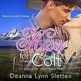 A Kiss for Colt: Kiss a Cowboy Series, Book Two