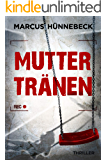 Muttertränen: Thriller (German Edition)
