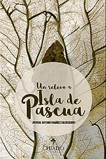 Un relevo a Isla de Pascua (Spanish Edition)