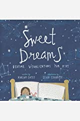 Sweet Dreams: Bedtime Visualizations for Kids Kindle Edition