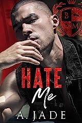 Hate Me : A Dark Bully Romance Kindle Edition