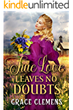 True Love Leaves no Doubts: An Inspirational Historical Romance Book