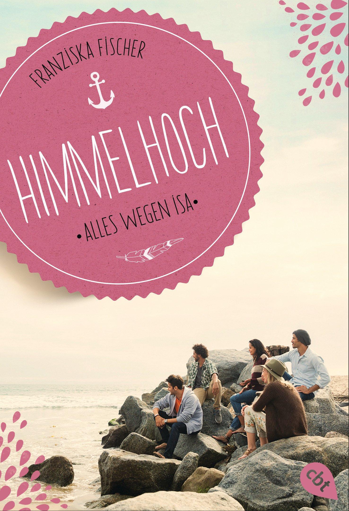 Himmelhoch - Alles wegen Isa (Die Himmelhoch-Reihe, Band 2)
