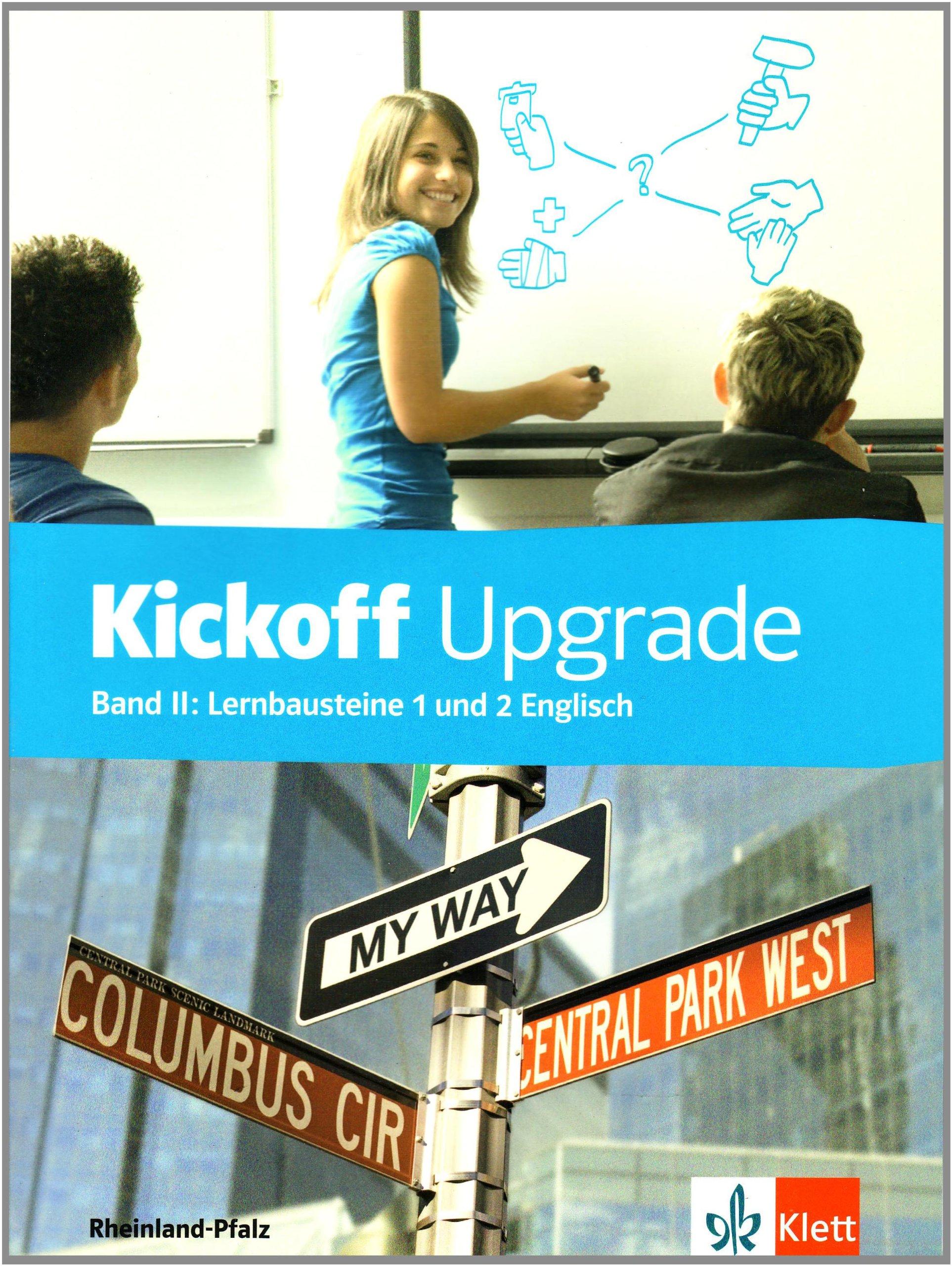Kickoff / Ausgabe für Rheinland-Pfalz: Kickoff / Upgrade - Schülerbuch mit Lösungen: Ausgabe für Rheinland-Pfalz / Lernbausteine 1 und 2 Englisch