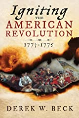 Igniting the American Revolution: 1773-1775 Paperback