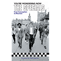 You're Wondering Now: The Specials - From Conception To Reunion book cover