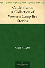 Cattle Brands A Collection of Western Camp-fire Stories Kindle Edition