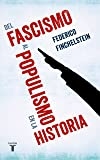 Del fascismo al populismo en la historia (Pensamiento)