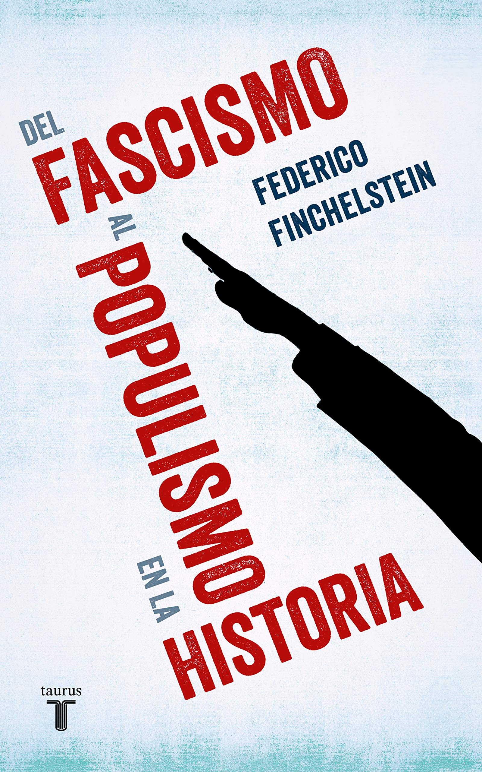 Del fascismo al populismo en la historia Pensamiento: Amazon.es: Finchelstein, Federico: Libros