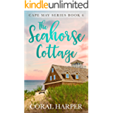 The Seahorse Cottage (Cape May Series Book 6)