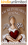 Sacred Hearts Rising: Breaking the Silence One Story at a Time