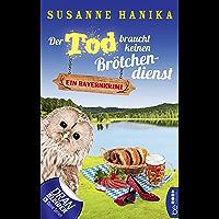 Der Tod braucht keinen Brötchendienst: Ein Bayernkrimi (Sofia und die Hirschgrund-Morde 8) (German Edition)