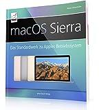 macOS Sierra: Das Standardwerk zu Apples Betriebssystem (perfekt für Windows-Umsteiger/-Einsteiger, die alle Feinheiten von macOS Sierra nutzen wollen; für iMac, MacBook / Pro, mac mini und Mac Pro