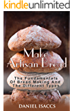 Make Artisan Bread: Bake Homemade Artisan Bread, The Best Bread Recipes, Become A Great Baker. Learn How To Bake Perfect Pizza, Rolls, Loves, Baguetts etc. Enjoy This Baking Cookbook (English Edition)