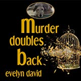 Murder Doubles Back: Sullivan Investigations Mystery Series, Volume 3