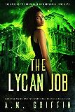 The Lycan Job (The Undercity Chronicles of Babylonia Jones, P.I. Book 2)