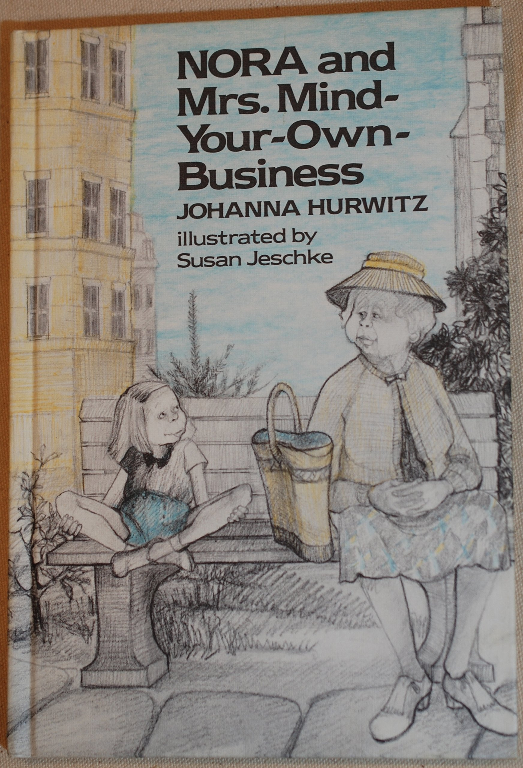 Nora And Mrs Mind Your Own Business Johanna Hurwitz 9780688220976 Amazon Books