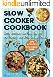 SLOW COOKER COOKBOOK: Easy Recipes for Him,  for Her, for Friends, for Kids,  for All Family