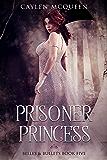 Prisoner Princess (Belles & Bullets Book 5)