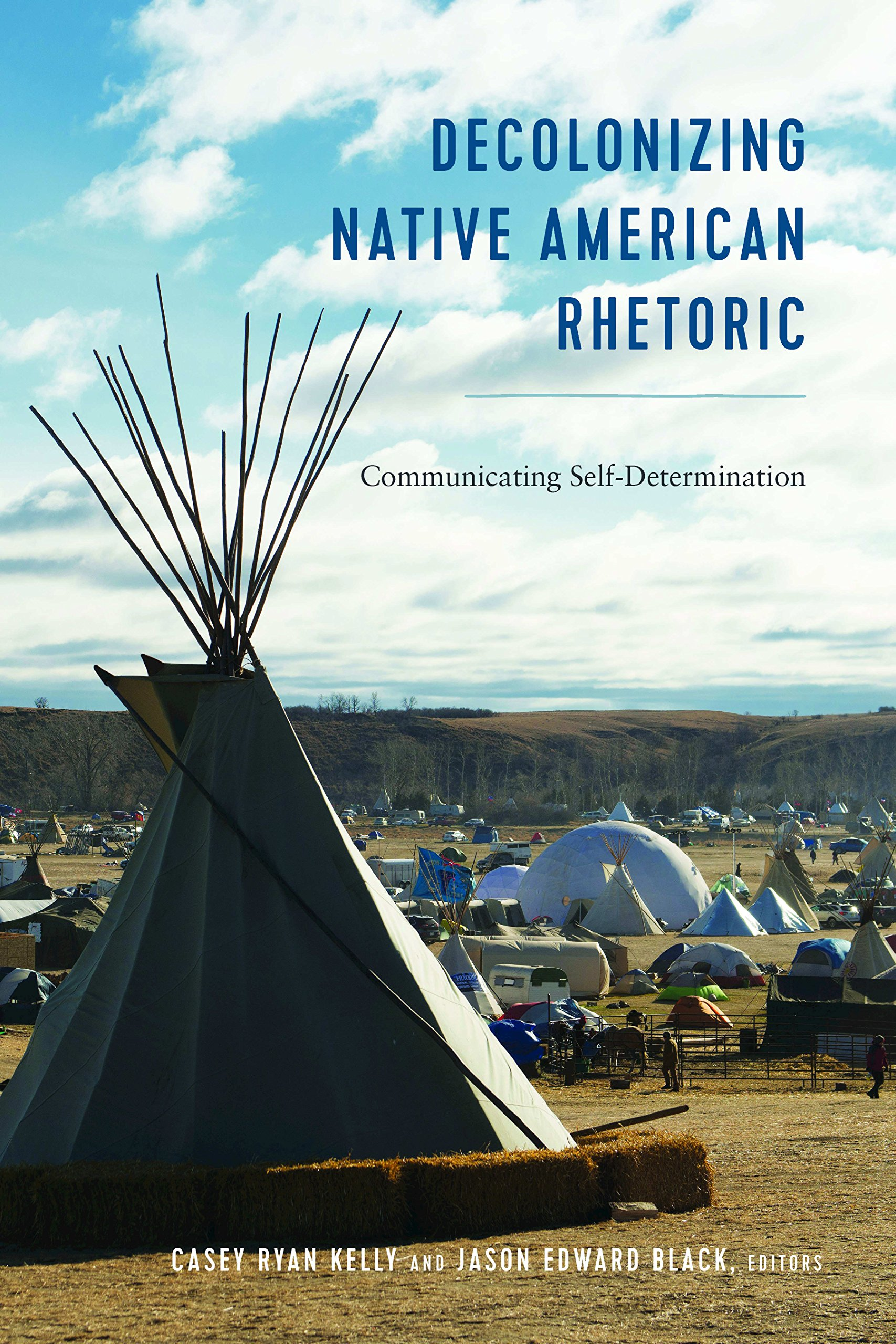 Decolonizing Native American Rhetoric: Communicating Self-Determination (Frontiers in Political Communication) by Peter Lang Inc., International Academic Publishers