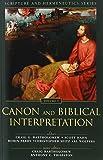 Canon and Biblical Interpretation (Scripture and Hermeneutics Series)