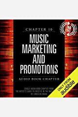 The Artist's Guide to Success in the Music Business (2nd edition): Chapter 10: Music Marketing and Promotions Audible Audiobook