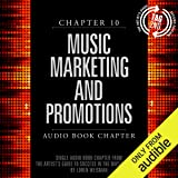 The Artist's Guide to Success in the Music Business (2nd edition): Chapter 10: Music Marketing and Promotions