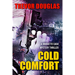 Cold Comfort: A gripping crime thriller (Bridgette Cash Mystery Thriller Book 1)