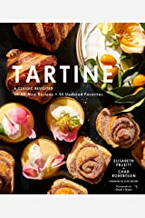 Tartine: Revised Edition: A Classic Revisited: 68 All-New Recipes + 55 Updated Favorites Kindle Edition