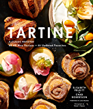 Tartine: Revised Edition: A Classic Revisited: 68 All-New Recipes + 55 Updated Favorites