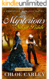 His Mysterious Silent Bride: A Christian Historical Romance Novel