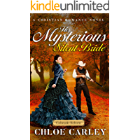 His Mysterious Silent Bride: A Christian Historical Romance Novel