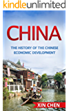 China: The History of the Chinese Development (Travel the Development of the New China) (China, Guide to China's History,) (English Edition)
