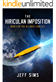 The Hiriculan Imposition: Book 4 of the Alliance Conflict
