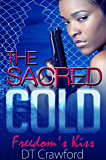 The Sacred Cold: Freedom's Kiss