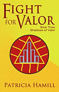 Fight for Valor (Shadows of Valor Book 3)