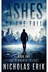 Ashes of the Fall (The Remnants Trilogy Book 1) Kindle Edition