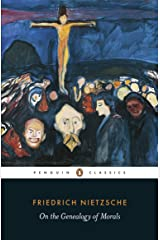 On the Genealogy of Morals: A Polemic (Penguin Classics) Kindle Edition