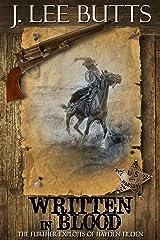 Written in Blood: The Further Exploits of Hayden Tilden (Hayden Tilden Westerns Book 5) Kindle Edition