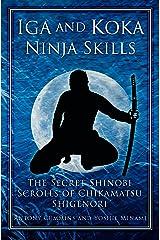 Iga and Koka Ninja Skills: The Secret Shinobi Scrolls of Chikamatsu Shigenori Kindle Edition