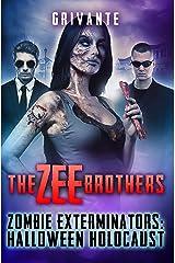The Zee Brothers: Halloween Holocaust: Zombie Exterminators Vol.3 Kindle Edition