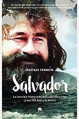 Salvador: La increíble historia de Salvador Alvarenga y sus 438 días a la deriva (Spanish Edition) Kindle Edition