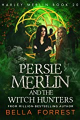 Harley Merlin 20: Persie Merlin and the Witch Hunters Kindle Edition