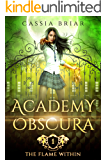 Academy Obscura - The Flame Within: A Reverse Harem Paranormal Romance