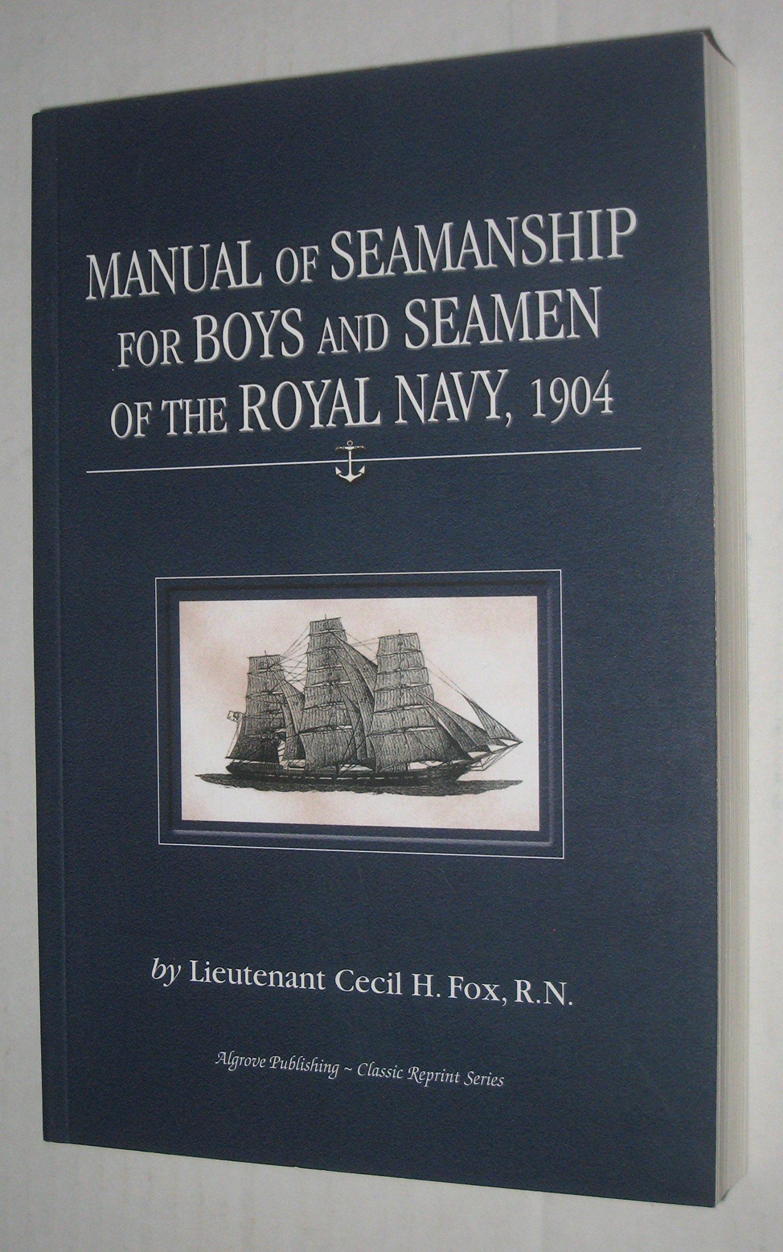 Manual of Seamanship for Boys and Seamen of the Royal Navy, 1904 ...
