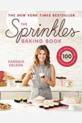 The Sprinkles Baking Book: 100 Secret Recipes from Candace's Kitchen Kindle Edition